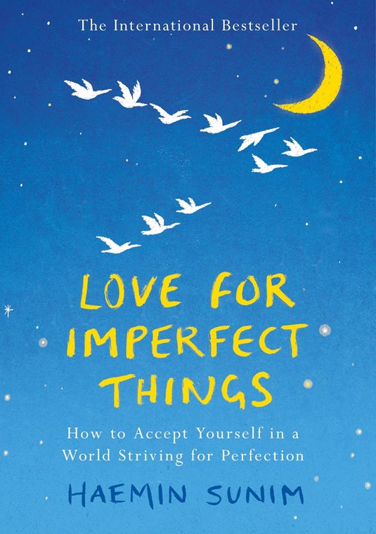 Love for Imperfect Things: How to Be Kind and Forgiving Toward Yourself andOthers